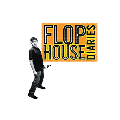 Flophouse Diaries